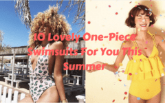 10 Lovely One-Piece Swimsuits For You This Summer